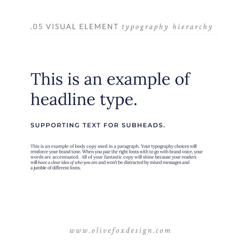 "White background with the header text ""5 Visual Element - Typography Hierarchy"" In the middle are three styles of fonts and type curated by Olive Fox Design. At the bottom the text reads ""www.olivefoxdesign.com""."