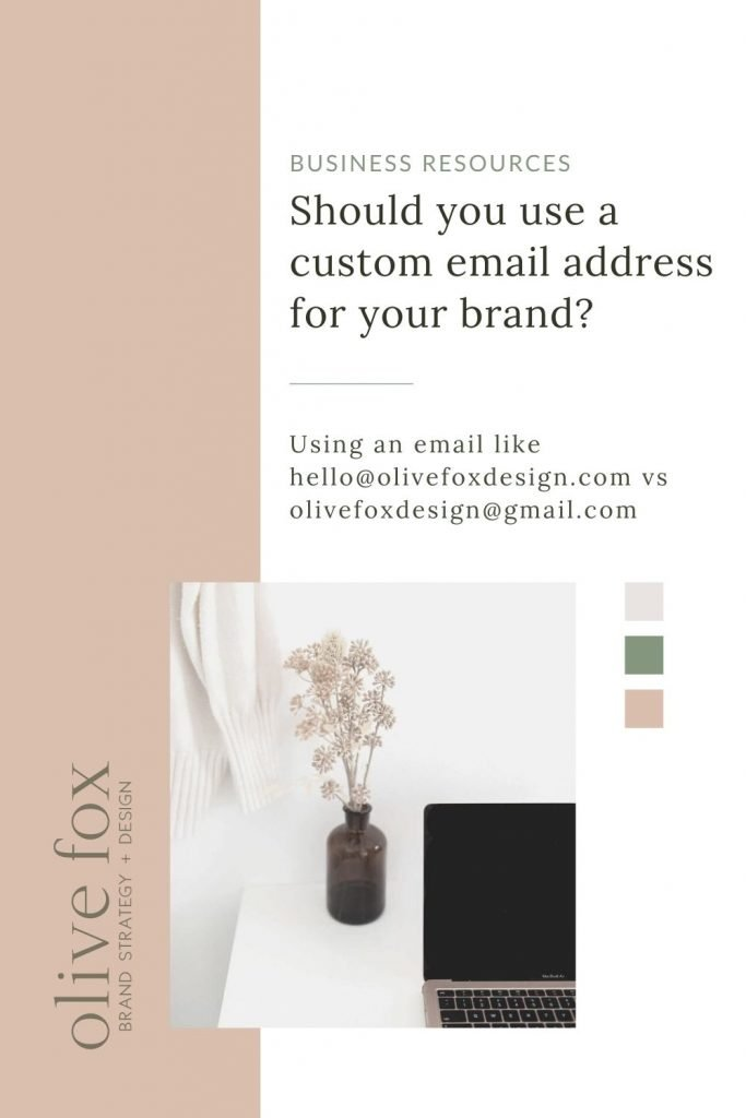 """Graphic with the text """"Should you use a custom email address fro your brand?"""" Underneath it says """"Using an email like hello@olivefoxdesign.com vs olivefoxdesign@gmail.com"""". Then there is a square photo of a dried plant and computer with the Olive Fox Design Logo."""